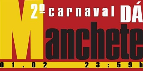 Segundo Carnaval Dá Manchete ingressos