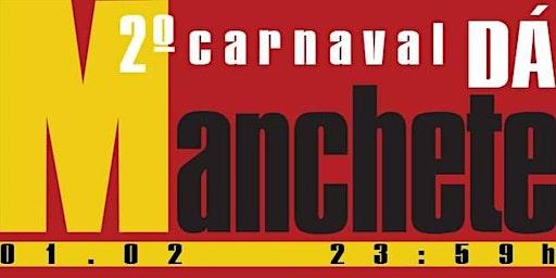 Segundo Carnaval Dá Manchete