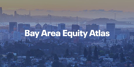 Bay Area Equity Atlas: New Data on Racial & Economic Equity in Alameda Cnty tickets