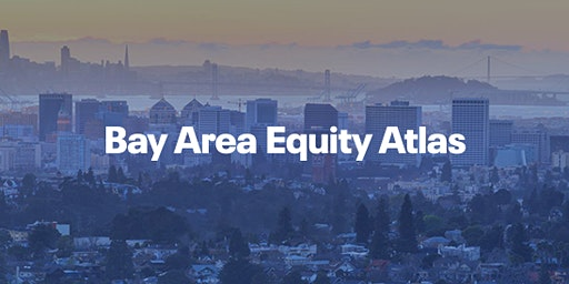Bay Area Equity Atlas: New Data on Racial & Economic Equity in Alameda Cnty