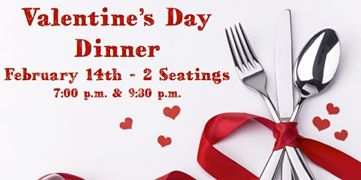 Valentine's Dinner - 9:30pm Seating