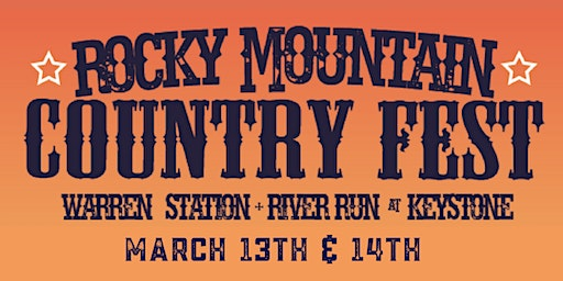 Rocky Mountain Country Fest at Keystone: March 13th-14th, 2020