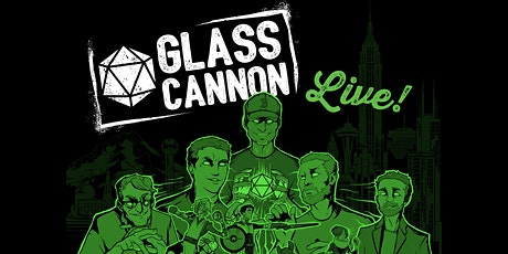 Glass Cannon Live! tickets