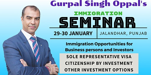 GURPAL SINGH OPPAL'S IMMIGRATION SEMINAR FOR BUSINESS PERSONS & INVESTORS