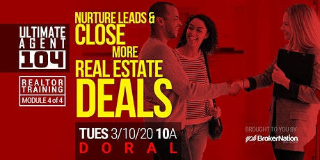 Ultimate Agent 104: Nurture Leads and Close More Real Estate Deals (Doral) tickets