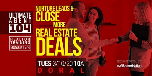 Ultimate Agent 104: Nurture Leads and Close More Real Estate Deals (Doral)