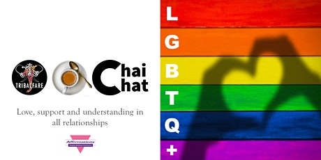 Chai & Chat : LGBTQ+ Love, Support & Understanding In All Relationships tickets