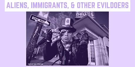 José Torres-Tama performance of Aliens, Immigrants, & Other Evildoers tickets