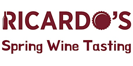 Ricardo's Cellar Spring Wine Tasting - 6 Ticket Bundle! tickets