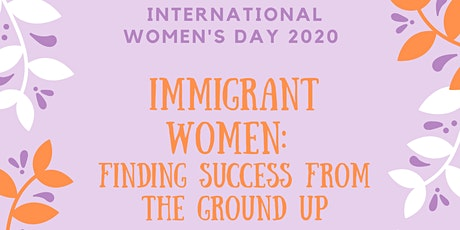 Immigrant Women: Finding Success from the Ground up tickets