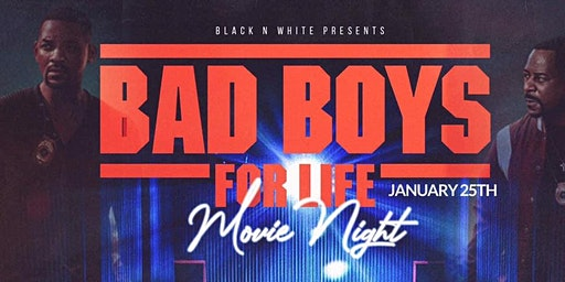 BWE AND GOLDROOM PRESENT BAD BOY FOR LIFE MOVIE NIGHT OUT AND AFTERPARTY