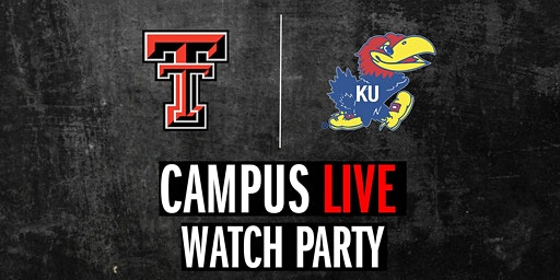Campus Live Watch Party | MBB - TTU vs Kansas