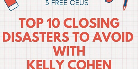 Top 10 Closing Disasters to Avoid with Kelly Cohen tickets