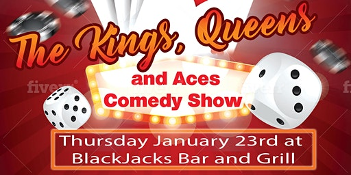 Kings Queens and Aces Comedy Show!!