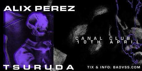 Alix Perez + Tsuruda tickets