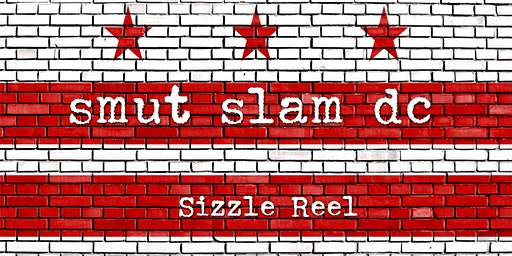 Smut Slam DC: Sizzle Reel