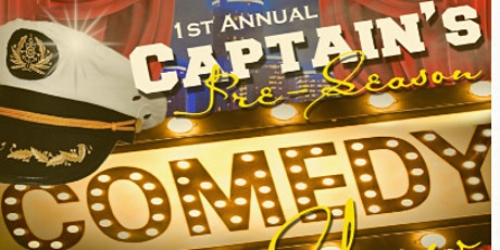 1st ANNUAL CAPTAIN'S COMEDY SHOW tickets