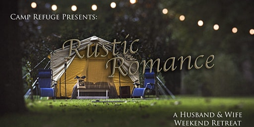 Rustic Romance: A Husband and Wife Weekend Retreat