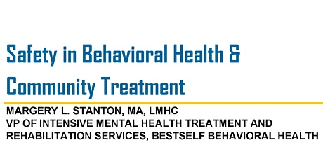 Safety in Behavioral Health and Community Treatment tickets
