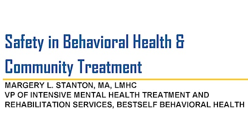 Safety in Behavioral Health and Community Treatment