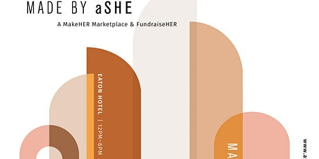 Made By aSHE: A MakeHER Marketplace & FundraiseHER tickets