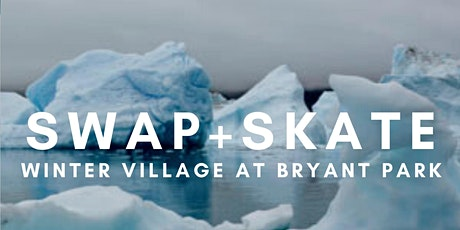Swap + Skate Party at Winter Village tickets