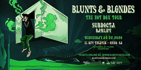 BLUNTS & BLONDES, SUBDOCTA, BAWLDY  - Chico, CA tickets
