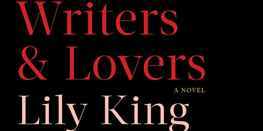 Book Launch: Lily King's Writers & Lovers
