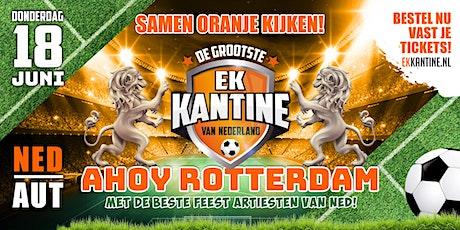 De Grootste EK Kantine van Nederland   18 juni tickets