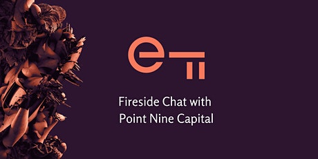Fireside Chat with PointNine Capital & Entrepreneur First tickets