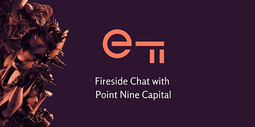Fireside Chat with PointNine Capital & Entrepreneur First