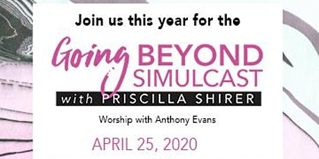 Priscilla Shirer 'Going Beyond' Simulcast! tickets