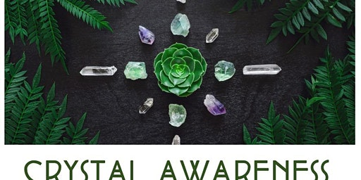 Crystal Awareness Class