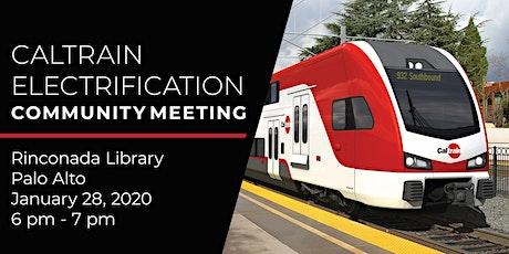 Caltrain Electrification Community Meeting – Palo Alto tickets