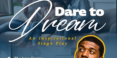 Dare to Dream Stage Play