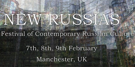 New Russias 2020: UK Festival of Contemporary Russian Culture tickets