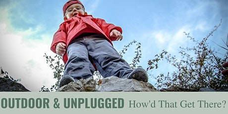 Outdoor & Unplugged: How'd That Get There? tickets