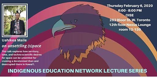 Indigenous Education Network's Lecture Series with Uahikea Maile