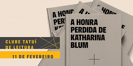 CLUBE TATUÍ DE LEITURA | A Honra Perdida de Katharina Blum ingressos