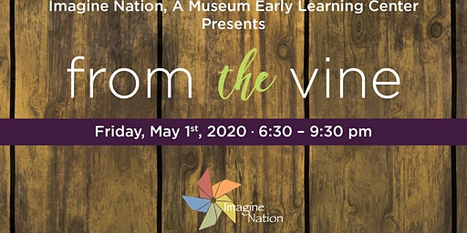 From the Vine: Presented by Imagine Nation A Museum Early Learning Center
