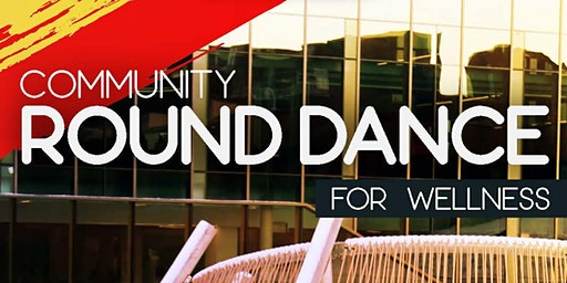 Algonquin College - 1st Annual Round Dance for Wellness & Community Potluck