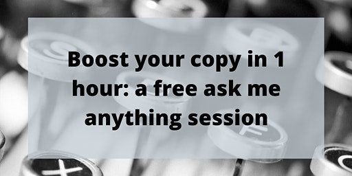 Boost your copy in 1 hour: a free ask me anything session