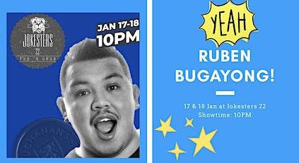 Buchanan's and Jokesters 22 Present Ruben Bugayong tickets