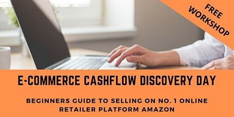 E-Commerce Cashflow Discovery Day - How to sell on Amazon tickets
