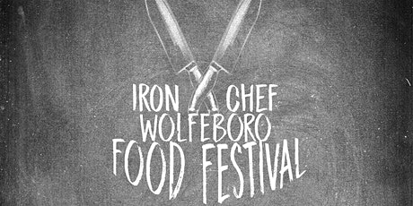 Wolfeboro Food Festival & Iron Chef Competition tickets