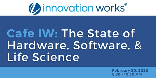 Cafe Innovation | The State of Hardware, Software, & Life Sciences