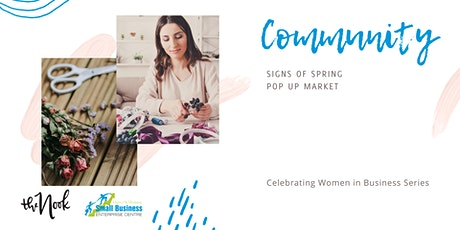 Community: Signs of Spring Pop-Up Market - Celebrating Women in Business tickets