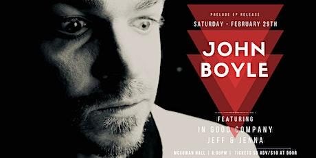 John Boyle - Prelude EP Release Show tickets