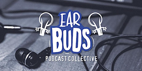 EarBuds Podcast Collective's 3rd Birthday/Versary tickets