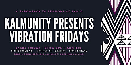 Kalmunity presents Vibration Fridays tickets